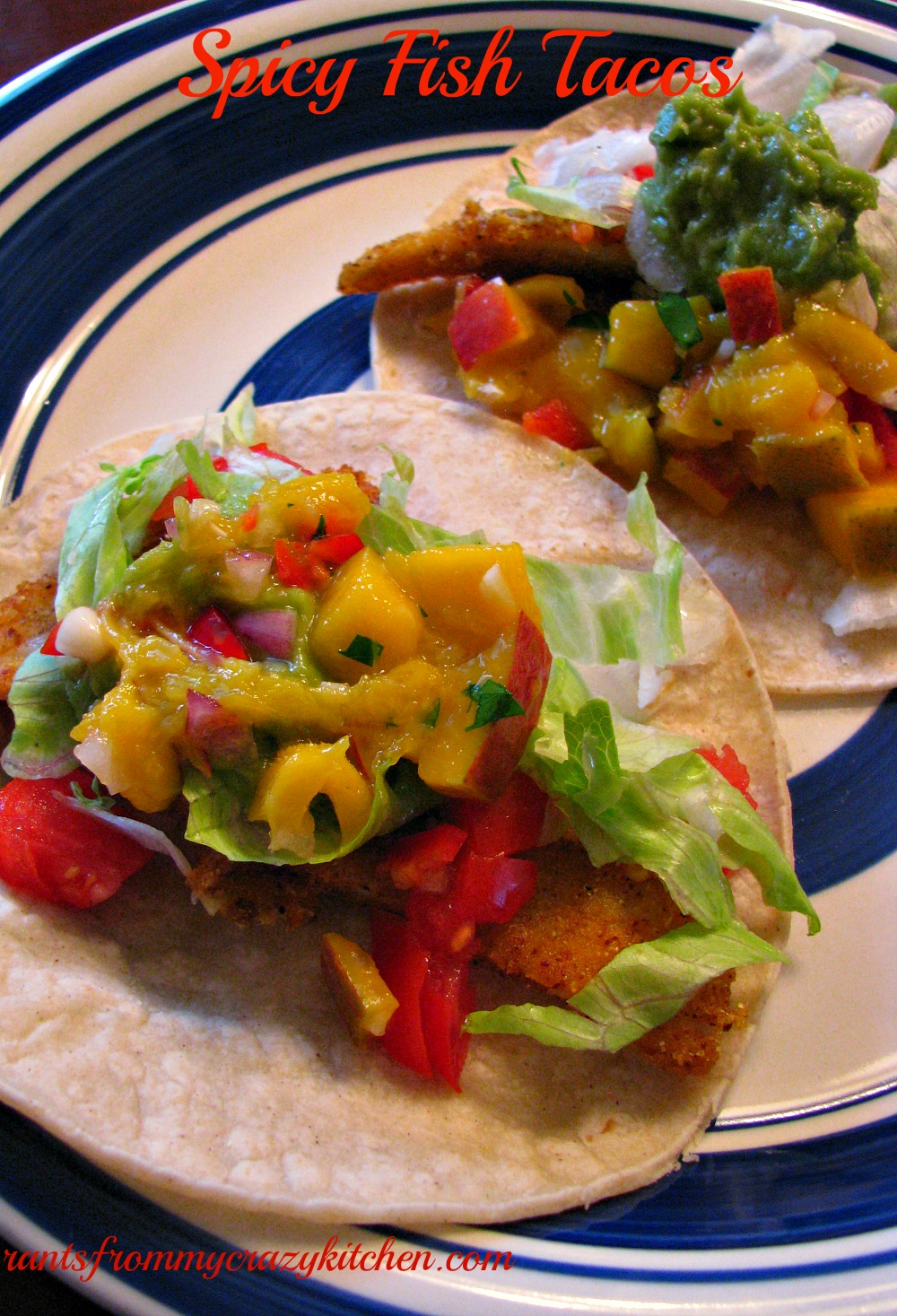 Spicy fish tacos with mango salsa rants from my crazy for Fish taco salsa