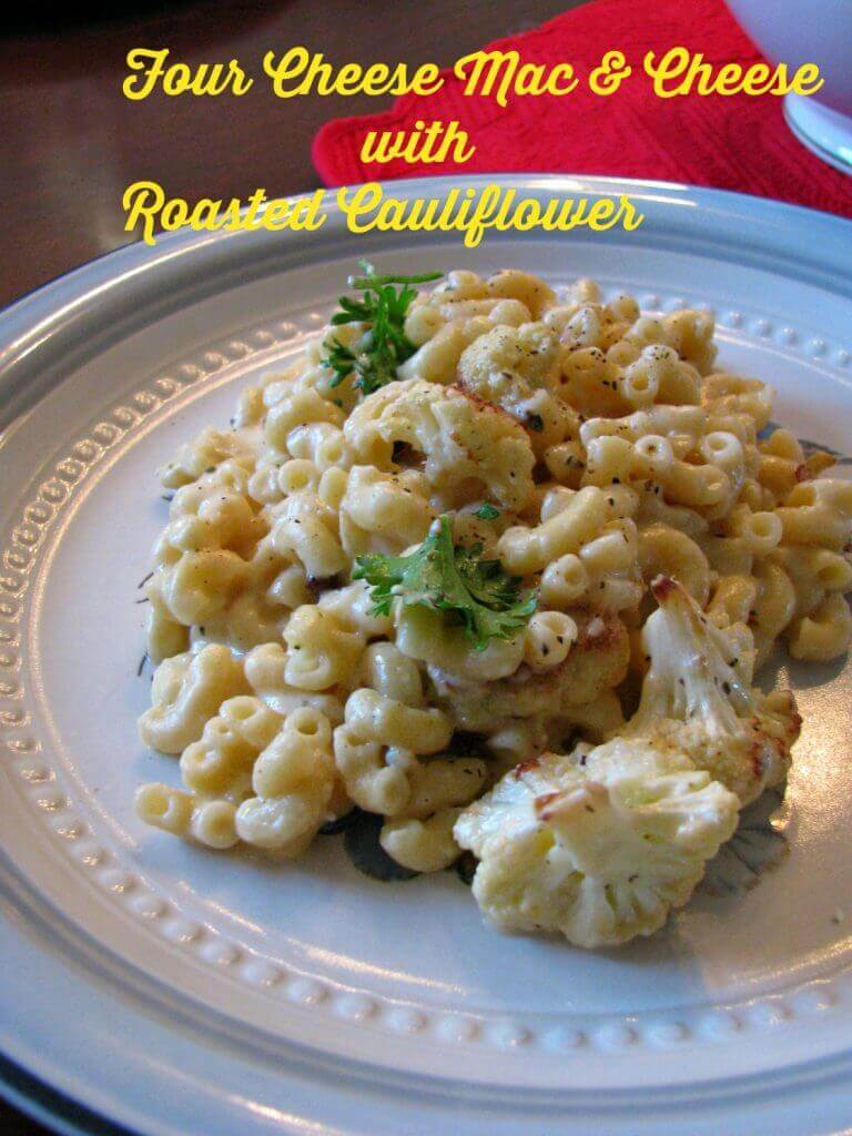 Four Cheese Mac and Cheese with Roasted Cauliflower - Rants From My ...