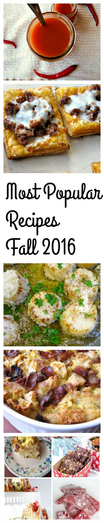 Most Popular Recipes Fall 2016- Homemade Cayenne Pepper Sauce, Cheesy Chorizo Puff Pastry Tarts, Browned Butter Garlic Parmesan Scallops, Overnight Eggs Benedict Casserole, 14 of the Best Christmas Recipes.